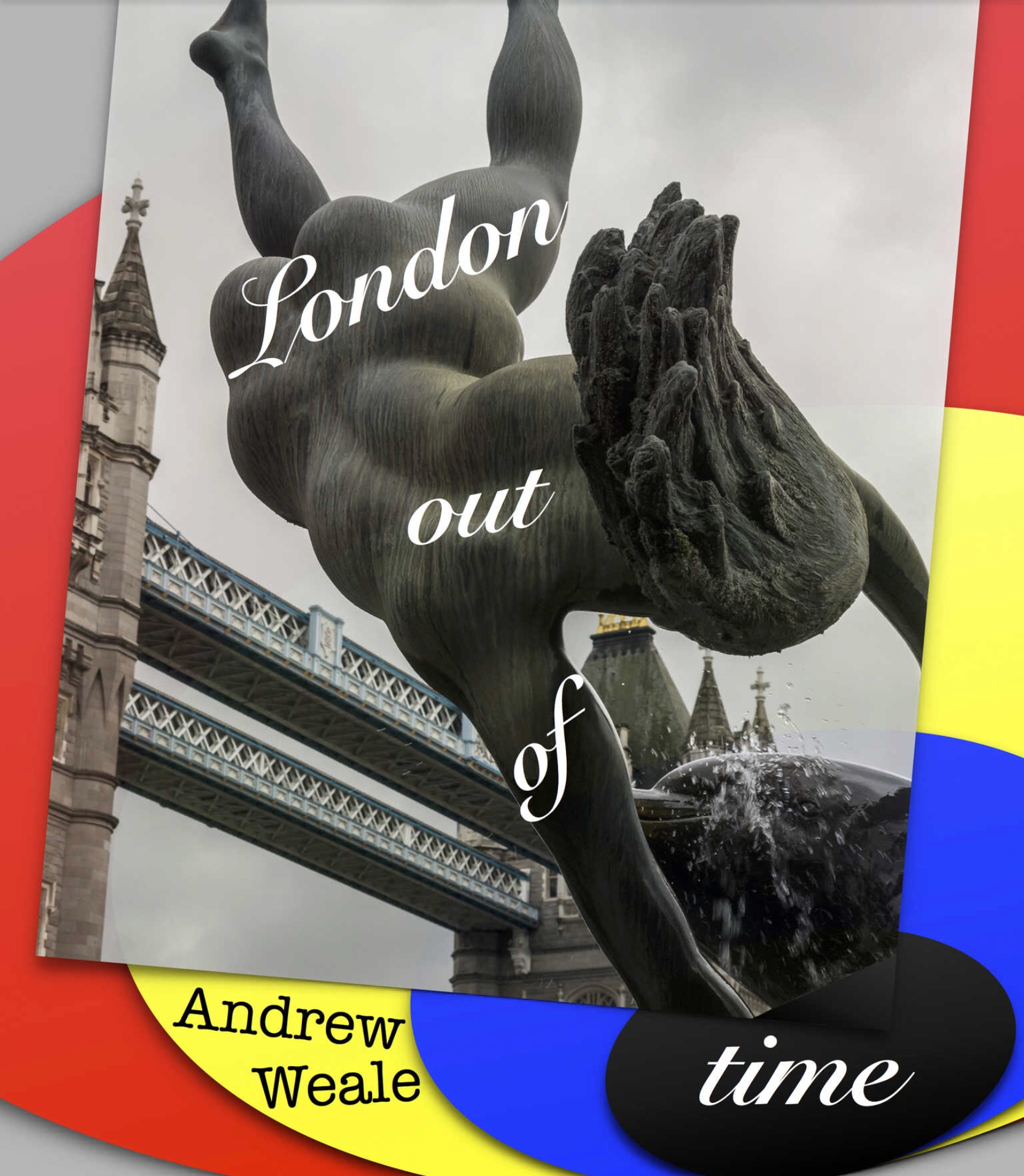 andrew-neale-london-out-of-time.JPG